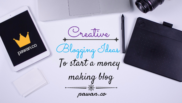Blogging Ideas to Start a Money Making Blog