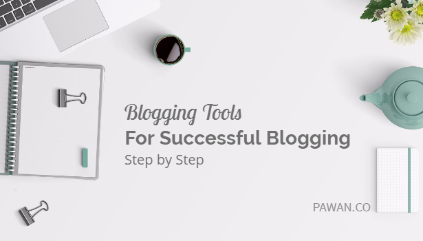 Blogging tools for successful blogging