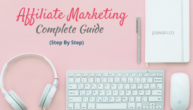 affiliate marketing complete guide step by step